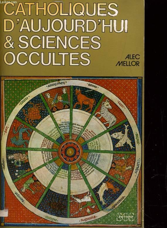 CATHOLIQUES D'AUJOURD'HUI & SCIENCES OCCULTES