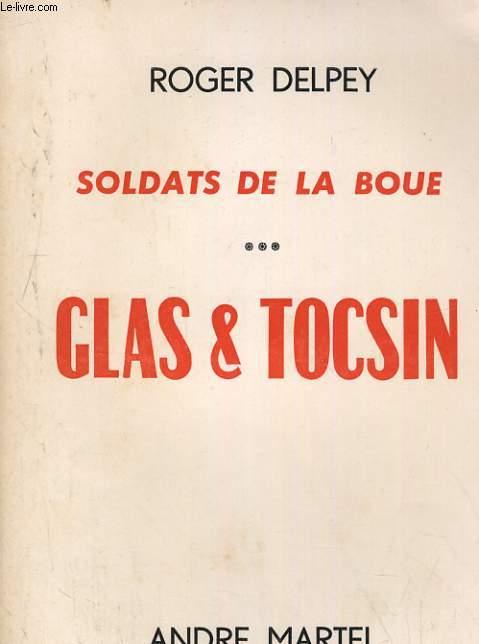 SOLDATS DE LA BOUE. 3/ GLAS & TOCSIN