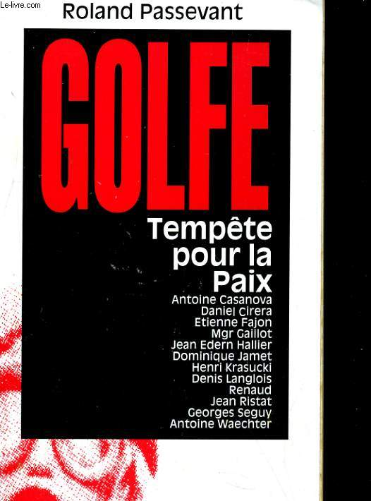 GOLFE. TEMPETE POUR LA PAIX