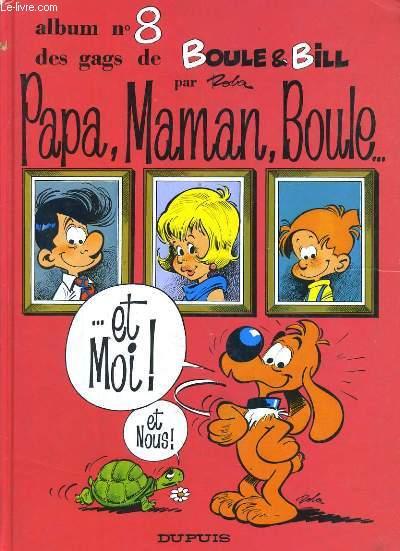 ALBUM N°8 DES GAGS DE BOULE & BILL. PAPA, MAMAN, BOULE... ET NOUS