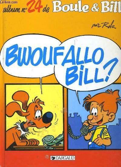ALBUM N°24 DES GAGS DE BOULE & BILL. BWOUF ALLO BOLL?