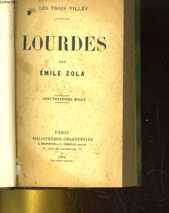 Lourdes. Les trois villes.