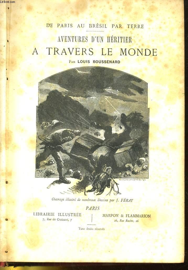 AVENTURES D'UN HERITIER A TRAVERS LE MONDE