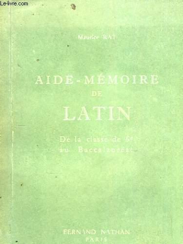 AIDE-MEMOIRE DE LATIN (VADE-MECUM DES ETUDES LATINES) DE LA CLASSE DE 6e AU BACCALAUREAT