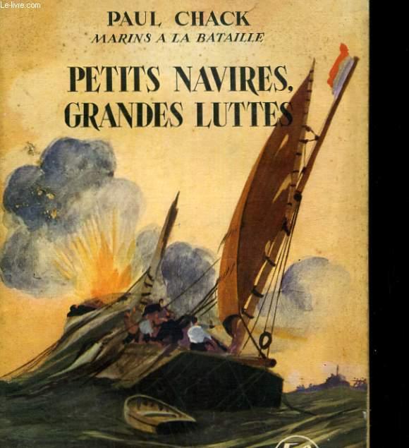 MARINS A LA BATAILLE. PETITS NAVIRES GRANDES LUTTES