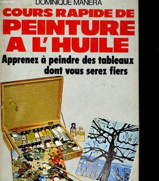 COURS RAPIDE DE PEINTURE DE L'HUILE. APPRENEZ A PEINDRE DES TABLEAUX DONT VOUS SEREZ FIERS