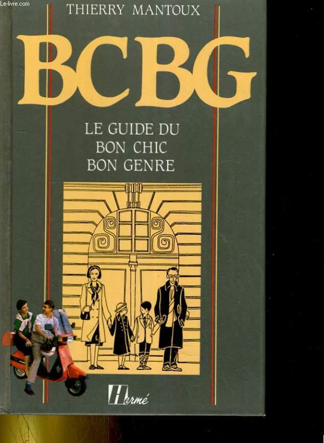 BCBG. LE GUIDE DU BON CHIC BON GENRE