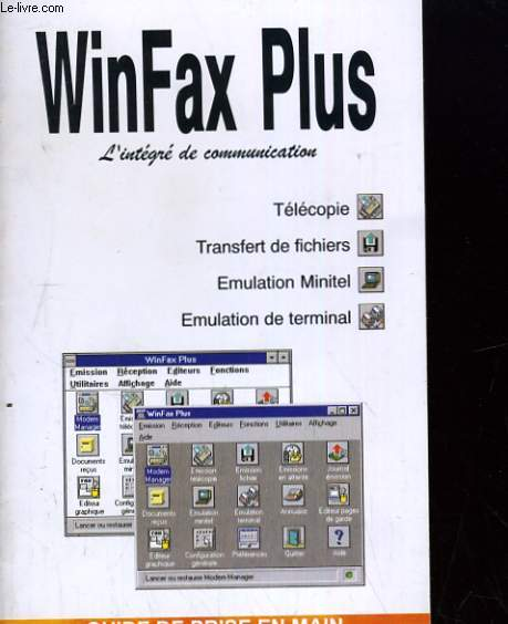 WINFAX PLUS, L'INTEGRE DE COMMUNICATION. GUIDE DE PRISE EN MAIN