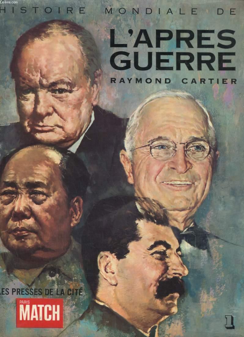 HISTOIRE MONDIALE DE L'APRES GUERRE. TOME PREMIER: 1945/1953