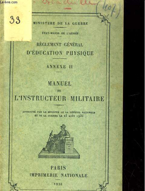 REGLEENT GENERAL D'EDUCATION PHYSIQUE. ANNEXE II. MANUEL DE L'INSTRUCTEUR MILITAIRE