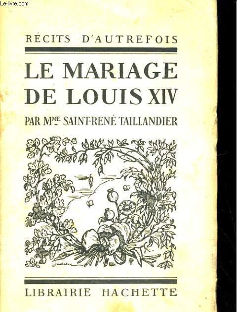 LE MARIAGE DE LOUIS XIV