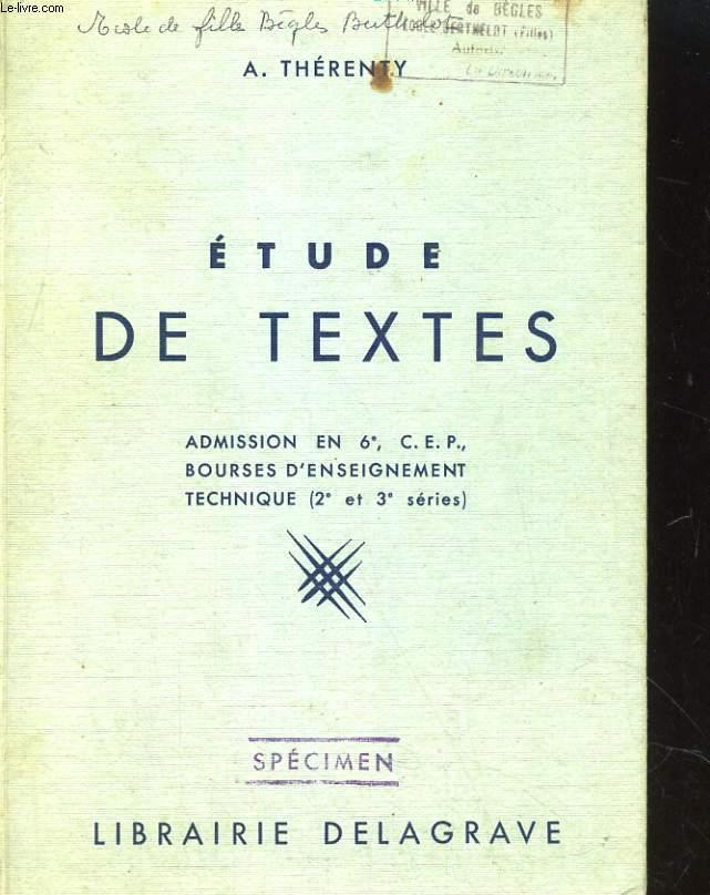 ETUDE DE TEXTES. ADMISSION EN 6e, C.E.P., BOURSES D'ENSEIGNEMENT TECHNIQUE (2e ET 3e SERIES)