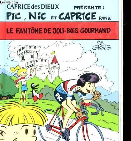 PIC, NIC ET CAPRICE DANS LE FANTOME DE JOLI BOIS GOURMAND