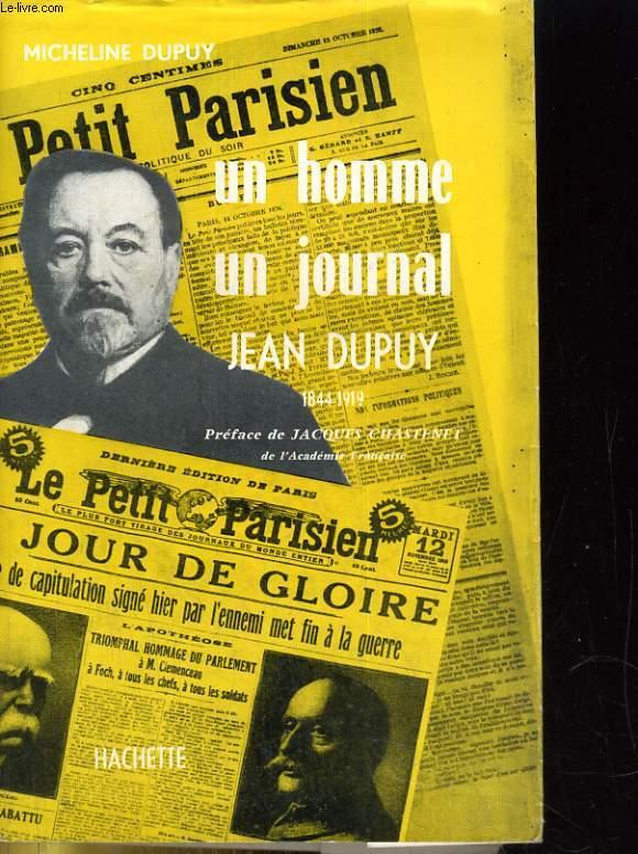 UN HOMME, UN JOURNAL. JEAN DUPUY 1844-1919