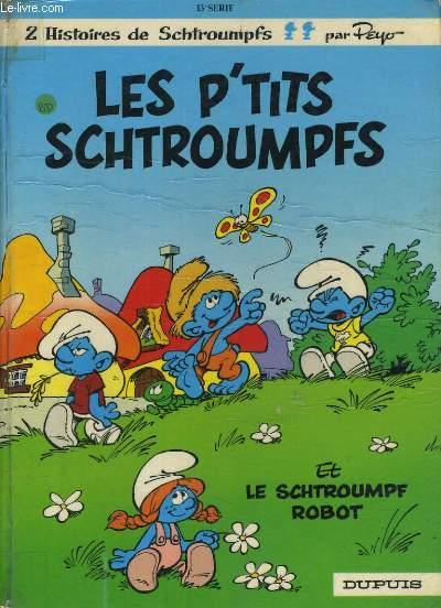 2 HISTOIRES DE SCHTROUMPFS.LES P'TITS SCHTROUMPFS / LE SCHTROUMPFS ROBOT