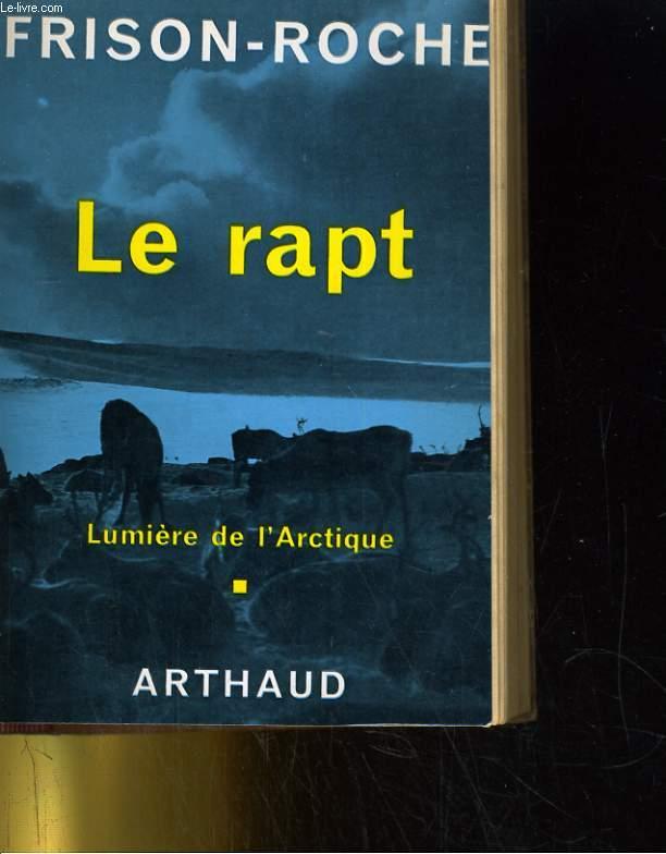 LE RAPT. 1/ LUMIERE DE L'ARCTIQUE