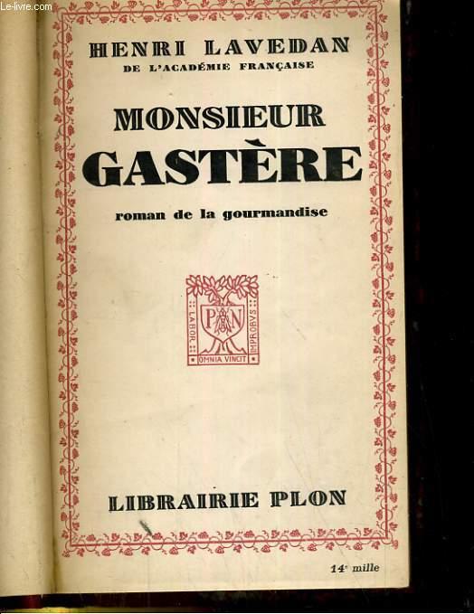 MONSIEUR GSTERE. ROMAN DE LA GOURMANDISE