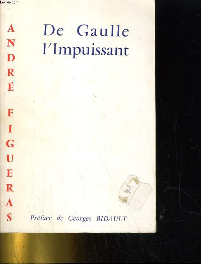 DE GAULLE L'IMPUISSANT