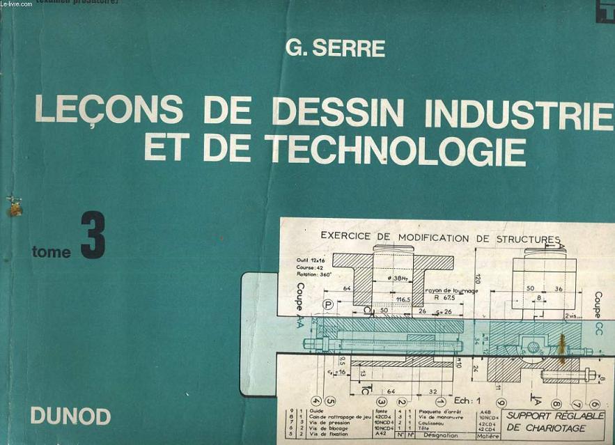 LECONS DE DESSIN INDUSTRIEL ET DE TECHNOLOGIE TOME 3.