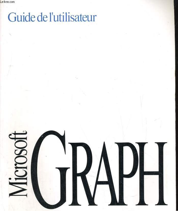 GUIDE DE L'UTILISATEUR MICROSOFT GRAPH. SERIE APPLE MACINTOSH OU SERIE WINDOWS