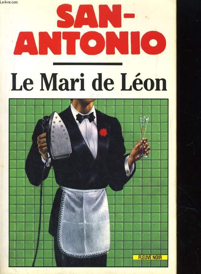 LE MARI DE LEON. CHRONIQUE D'UNE AMITIE AVANCEE