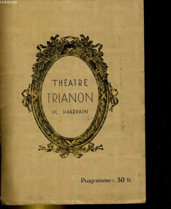 PROGRAMME THEATRE TRIANON. LE NOUVEAU TESTAMENT: COMEDIE EN 4 ACTES DE M. SACHA GUITRY