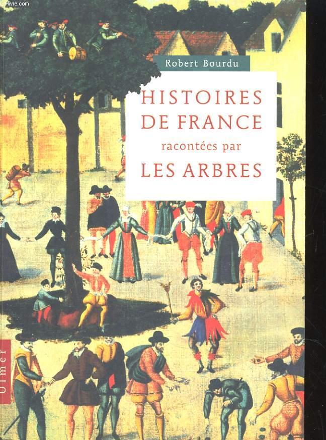 HISTOIRES DE FRANCE RACONTEES PAR LES ARBRES