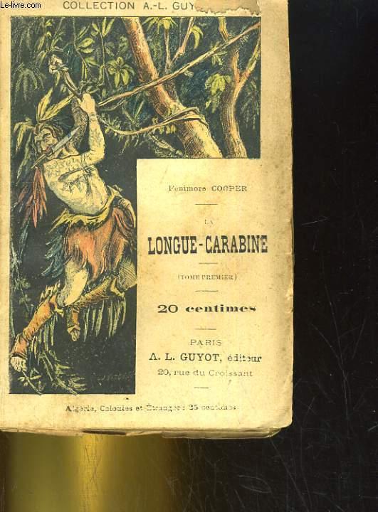 LA LONGUE-CARABINE TOME 1