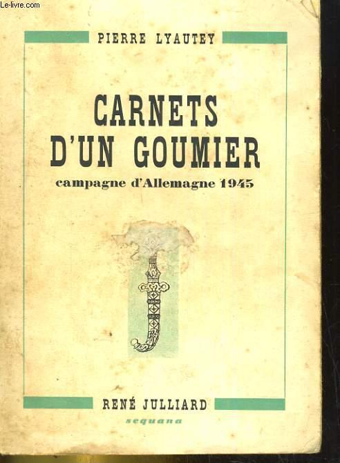 CARNETS D'UN GOUMIER. CAMPAGNE D'ALLEMAGNE 1945