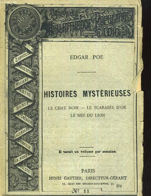 NOUVELLE BIBLIOTHEQUE POPULAIRE N°11. HISTOIRES MYSTERIEUSES: LE CHAT NOIR, LE SCARABEE D'OR, LE NEZ DU LION