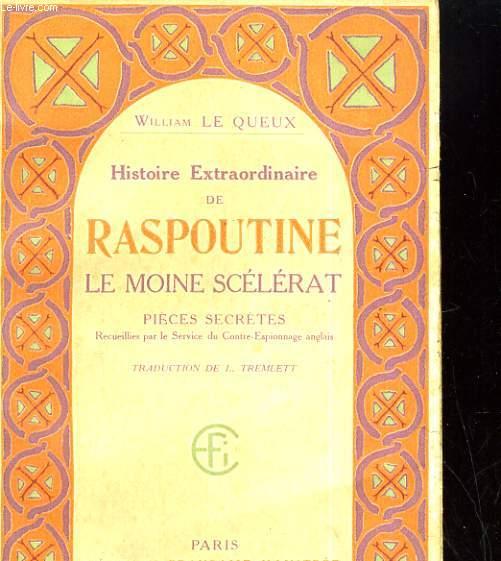 HISTOIRE EXTRAORIDANIRE DE RASPOUTINE, LE MOINE SCELERAT