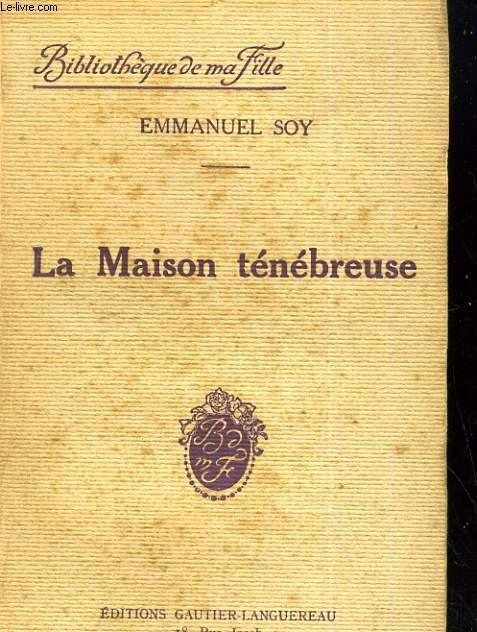 LA MAISON TENEBREUSE