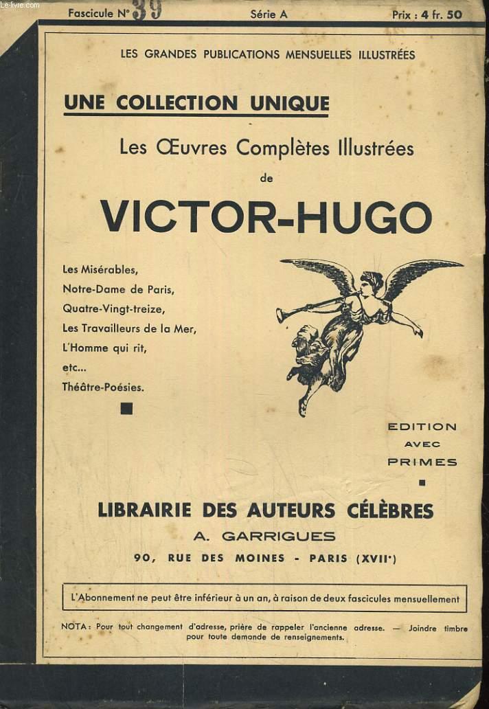 LES OEUVRES COMPLETES ILLUSTREES DE VICTOR HUGO. FASCICULE N°39.