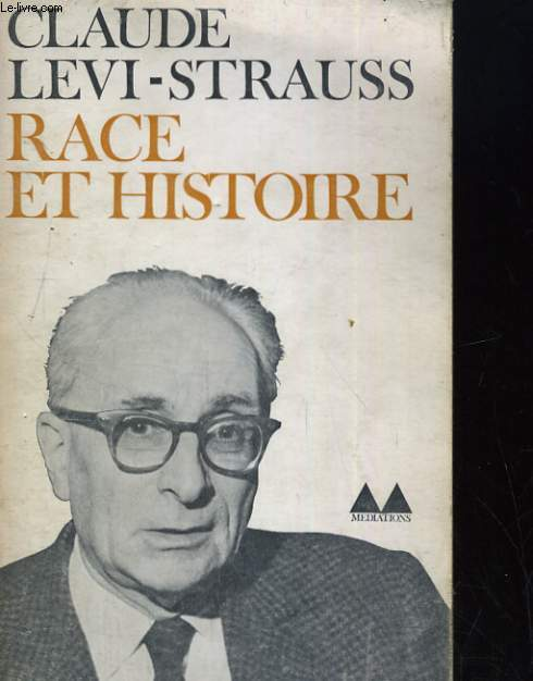 RACE ET HISTOIRE. SUIVI DE L'OEUVRE DE CLAUDE LEVI-STRAUSS PAR JEAN POUILLON