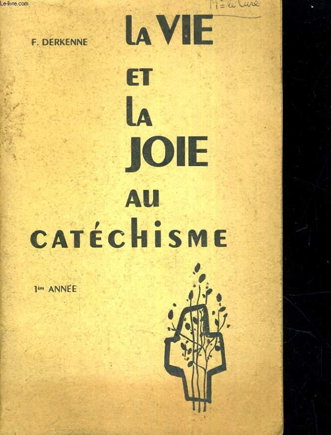 LA VIE ET LA JOIE AU CATECHISME 1RE ANNEE