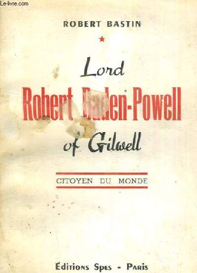 LORD ROBERT BADEN POWELL OF GILWELLCITOYEN DU MONDE