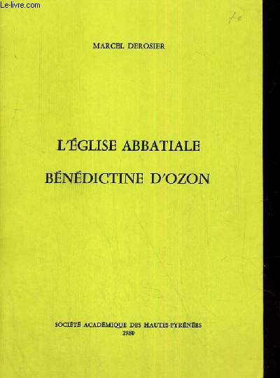 L EGLISE ABBTIALE BENEDICTINE D OZON