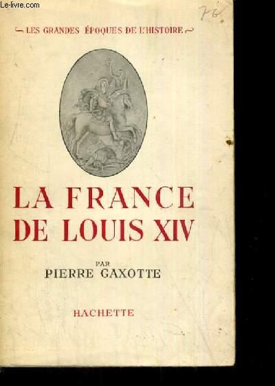 LES GRANDES EPOQUES DE L HISTOIRE LA FRANCE DE LOUIS XIV