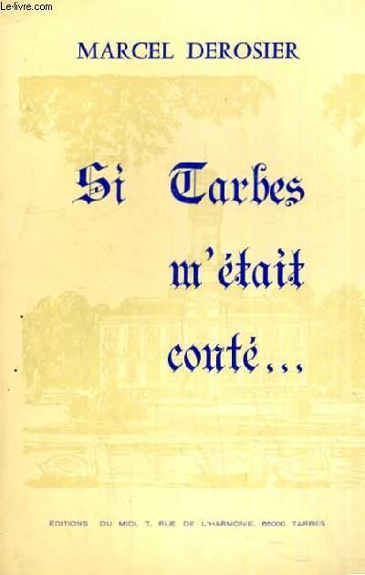 SI TARBES M ETAIT CONTE