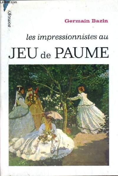 LE SIMPRESSIONNISTES AU JEU DE PAUME