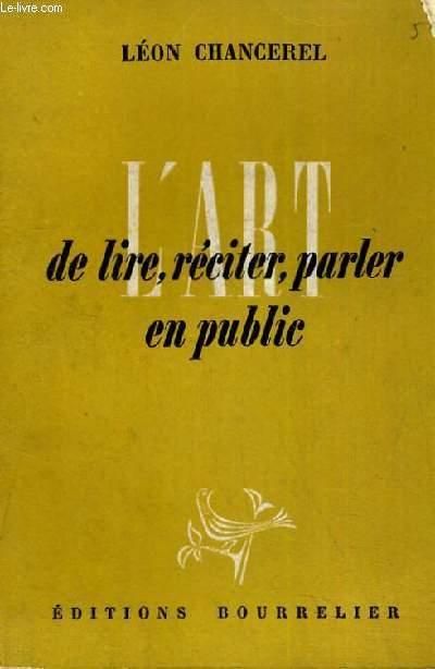 L ART DE LIRE RECITER PARLER EN PUBLIC