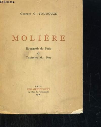 MOLIERE BOURGEAOIS DE PARIS ET TAPISSIER DU ROY