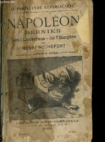 LA PROPAGANDE REPUBLICAINE NAPOLEON DERNIER LES LANTERNES DE L EMPIRE PREMIERE LIVRAISON PREMIERE SERIE