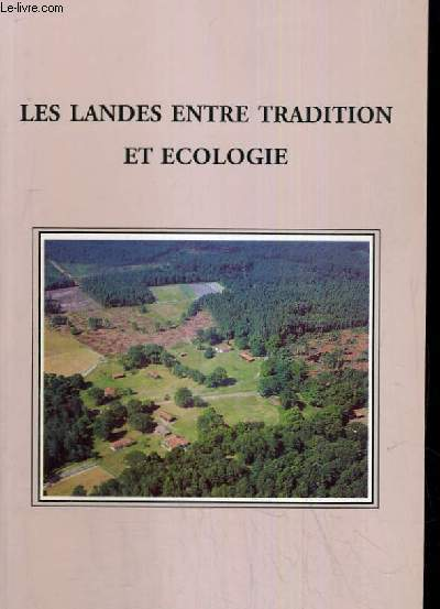 LES LANDES ENTRE TRADITIONS ET ECOLOGIE
