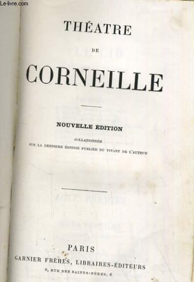 THEATRE DE CORNEILLE NOUVELLE EDITION