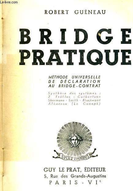 BRAIDGE PRATIQUE METHODE UNIVERSELLE DE DECLARATION AU BRIDGE CONTRAT