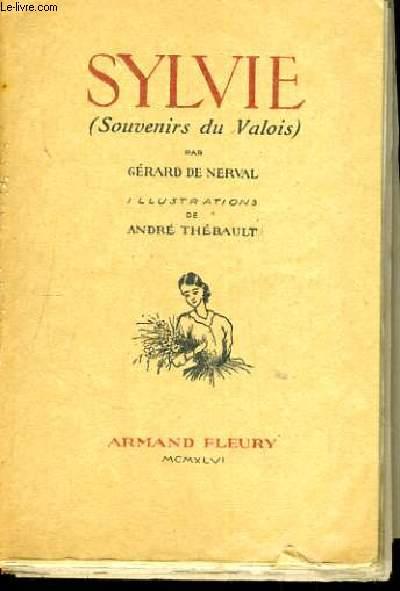 SYLVIE SOUVENIRS DU VALOIS - ILLUSTRATIONS DE ANDRE THEBAULT
