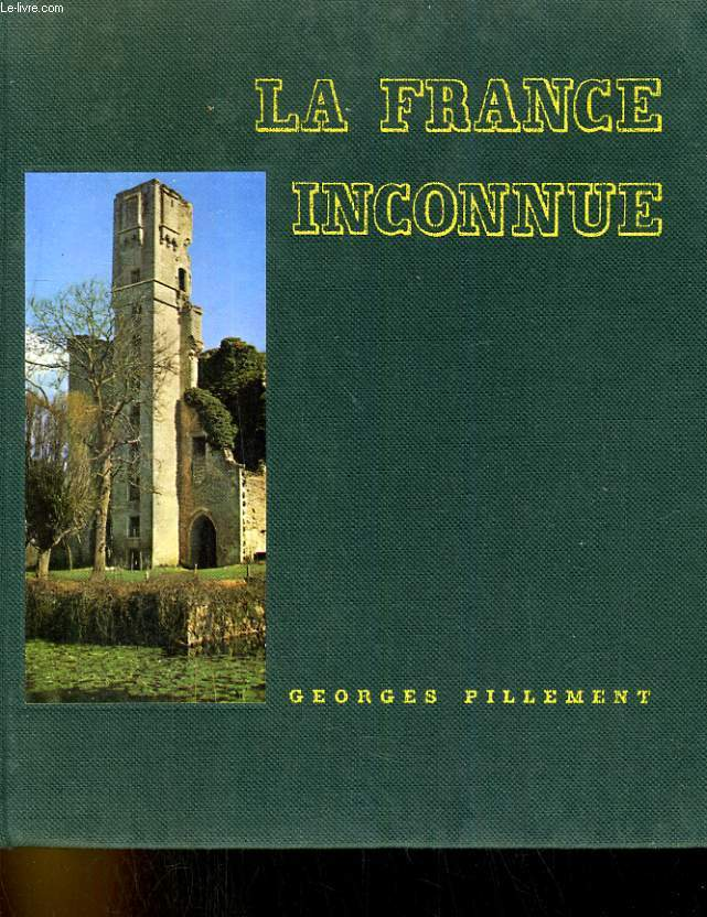 LA FRANCE INCONNUE. VOLUME 1.