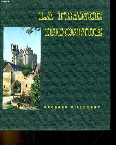 LA FRANCE INCONNUE. VOLUME 2.