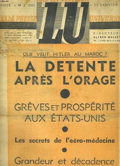 LU DANS LA PRESSE UNIVERSELLE N°3 DU 15 JANVIER 1937. 7e ANNEE. QUE VEUT HITLER AU MAROC? LA DETENTE APRES L'ORAGE. GREVES ET PROSPERITE AUX ETATS-UNIS. LES SECRETS DE L'AERO-MEDECINE. GRANDEUR ET DECADENCE DE NORTON 1er. NOTRE NOUVEAU ROMAN...